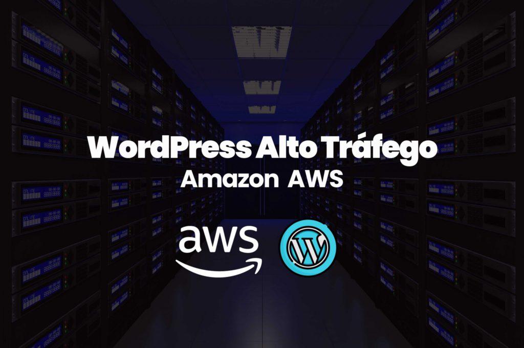 hospedagem wordpress alto trafego alexfreelancer amazon aws 01 scaled 1