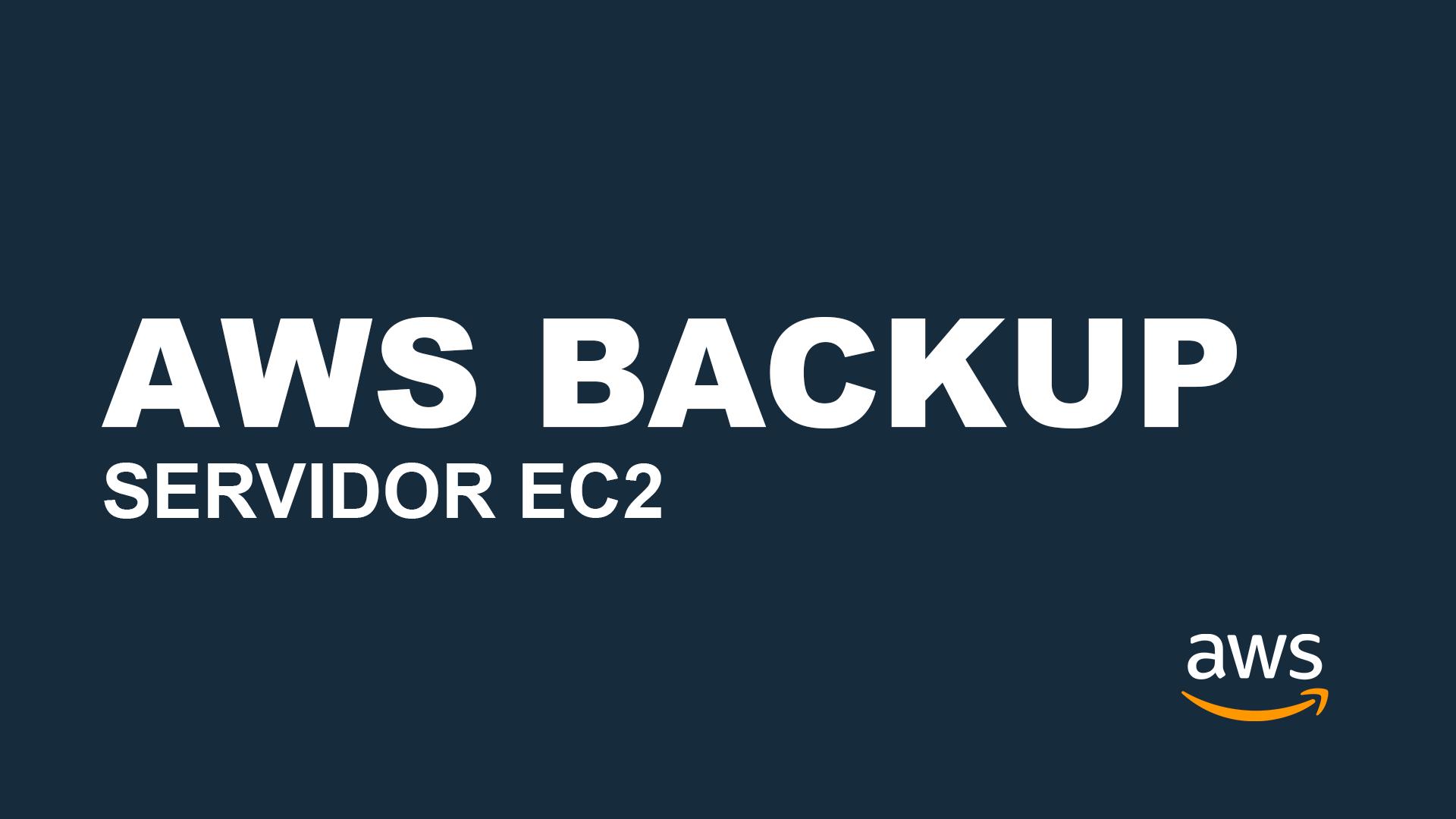 backup servidor ec2 aws backup
